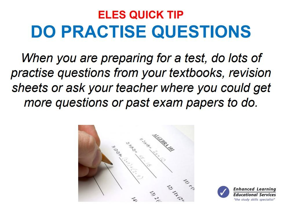 Do lots of practise questions