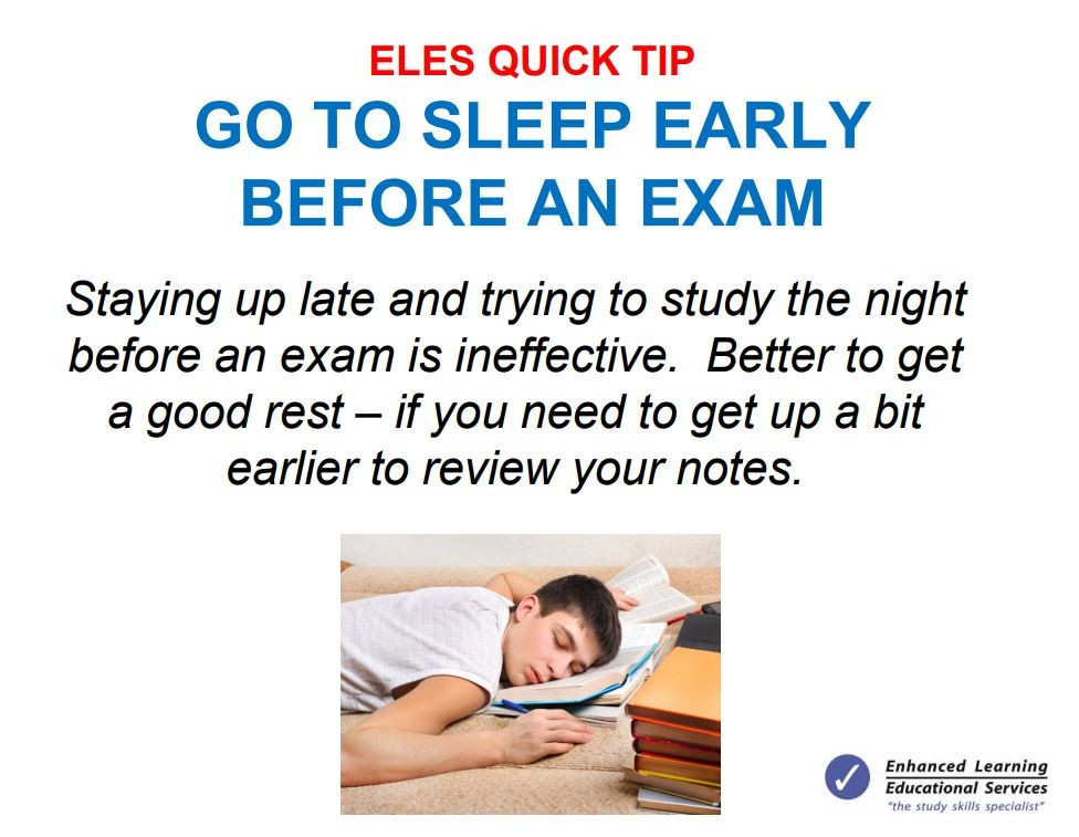 Go to sleep early before an exam